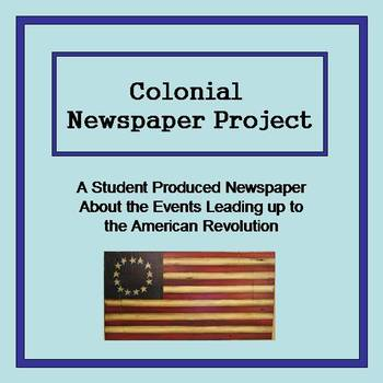 The Events Leading up the American Revolution: Colonial Newspaper Project