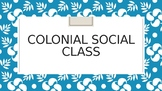 Colonial Social Class