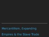 Colonization, Mercantilism, Columbian Exchange & Slave Trade Powerpoint