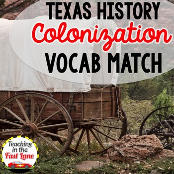 Colonization of Texas Vocabulary Match Up