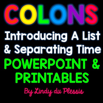COLONS (introducing a list and separating time) PowerPoint