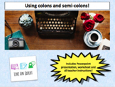 Colons and semicolons - full 1 hour lesson!