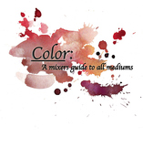 Color: A Mixing Guide for All Mediums