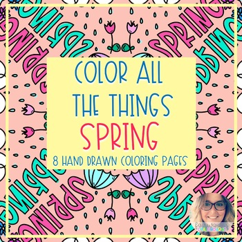 Color ALL The Things: Spring