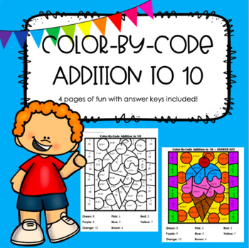 Color-By-Code Addition to 10 with Answer Keys