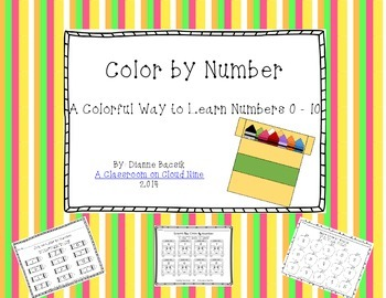 Color By Number {A Colorful Way to Learn Numbers 0 - 10}