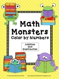 Color By Numbers: Math Monsters Addition and Subtraction (