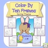 Color By Ten Frame - Spring Theme