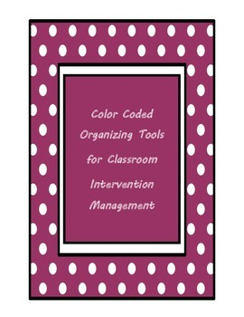 Color Coded Organizing Tools for Classroom Intervention Management