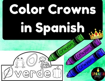 Color Crowns in Spanish (Coronas de colores)