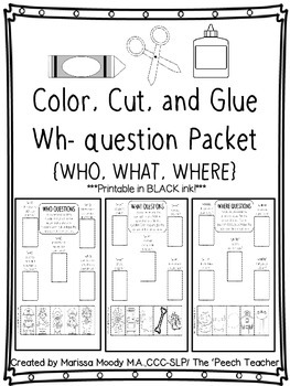 color cut glue wh question worksheets by the 39 peech teacher tpt. Black Bedroom Furniture Sets. Home Design Ideas