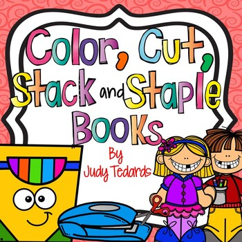 Color, Cut, Stack, Staple and Read Books