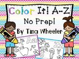 Color It!  Letter Activities A-Z No Prep
