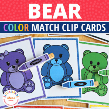 Color Matching Bears:  Bear Color Match Clip Cards for Preschool and ECE