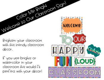 Color Me Bright Welcome to Our Classroom Sign