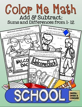 Color Me Math:  SCHOOL!  Add and Subtract, sums and differences within 12
