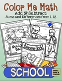 Color Me Math:  SCHOOL!  Add and Subtract, sums and differ