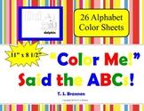 """Color Me"" Said the ABCs Alphabet Coloring Sheets"