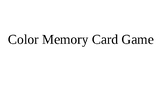 Color Memory Card Game