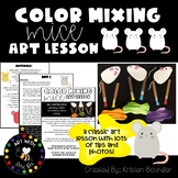 Color Mixing Mice Art Lesson Plan