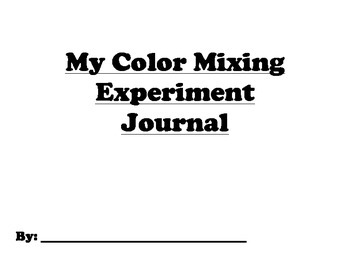 Color Mixing Science Journal - Perfect for early learners, special needs, & ELL!