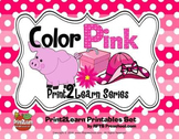 Color My Rainbow PINK Print2Learn Color Series