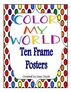 Color My World Ten Frame Posters