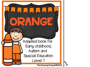 Color Orange-adapted book for Early childhood, Special Education, and Autism