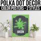 Color Posters EDITABLE Polka Dot Chalkboard Classroom Decorations