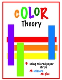 Color Theory with Colored Paper Strips (15 pages) Art Lesson, ELL