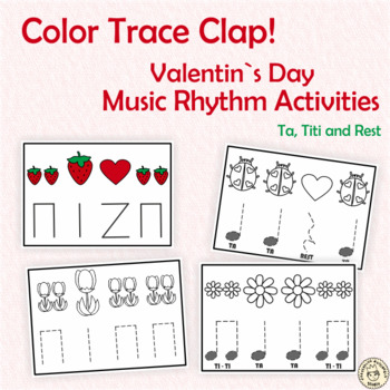 Color, Trace, Clap! Valentine`s Day Music Rhythm Activities {Ta, Ti-Ti, Rest}