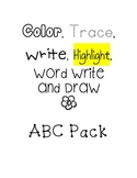 Color, Trace, Write, Highlight, Word Write and Draw  ABC Pack
