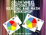 Color Wheel 4,5,6 Stations for Reading and Math Workshop [