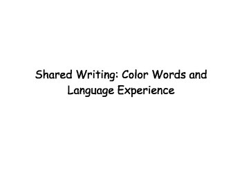 Color Word and Language Development Shared Writing Experience and Class Book