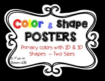 Color Word and Shape Posters ~ 2D and 3D shapes