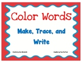 Color Words Make, Trace, and Write