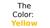 Color Yellow: Editable Slideshow