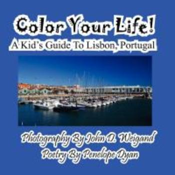 Color Your Life! A Kid's Guide To Lisbon, Portugal