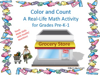 Color and Count: A Real Life Math Activity (nutrition/health) grades pre-k-2