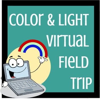Color and Light Virtual Field Trip