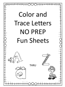 Color and Trace Letters Fun Sheets (NO PREP)