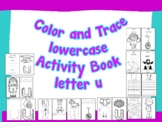 Color and Trace Lowercase Activity Book Letter u