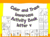 Color and Trace Lowercase Activity Book Letter v