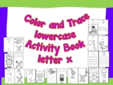 Color and Trace Lowercase Activity Book Letter x