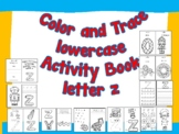Color and Trace Lowercase Activity Book Letter z