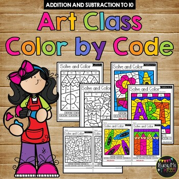 Color by Code ART CLASS Color by Number {Addition & Subtraction to 10}