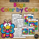 Color by Code BUGS and INSECTS Color by Number {Addition & Subtraction to 10}