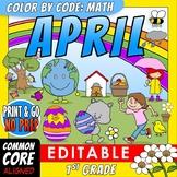 Color by Code: Math – APRIL – 1st Grade – EDITABLE - Common Core Aligned