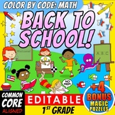 Color by Code: Math – BACK TO SCHOOL - 1st Grade -EDITABLE- Common Core Aligned