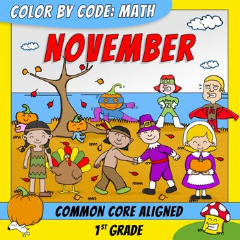 Color by Code: Math – NOVEMBER – 1st Grade - Common Core Aligned